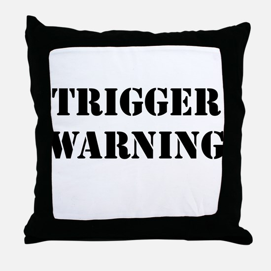 Trigger Warning Throw Pillow