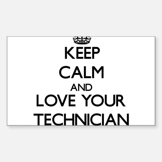 Keep Calm and Love your Technician Decal
