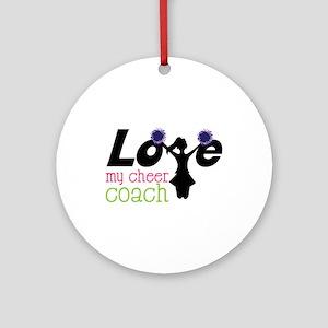 Love my cheer coach Ornament (Round)