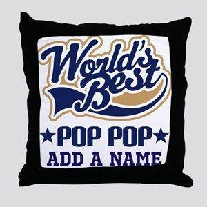 Personalized Worlds Best Pop Pop Throw Pillow