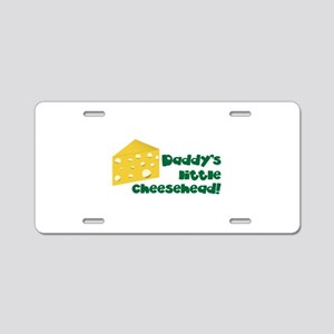 Daddy's little cheesehead! Aluminum License Plate