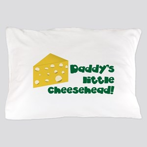 Daddy's little cheesehead! Pillow Case