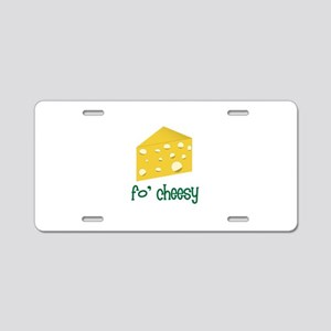 fo' cheesy Aluminum License Plate