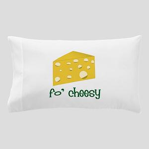 fo' cheesy Pillow Case