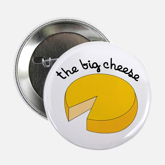 """the big cheese 2.25"""" Button"""