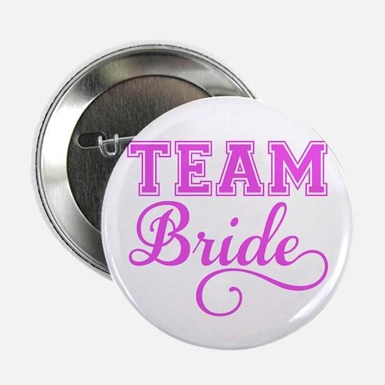 """Team Bride pink 2.25"""" Button"""