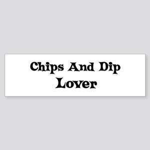 Chips And Dip lover Bumper Sticker
