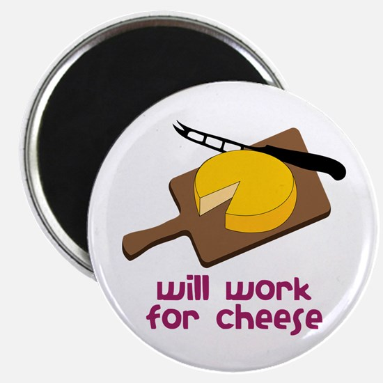 Will Work For Cheese Magnets