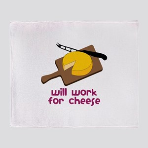 Will Work For Cheese Throw Blanket