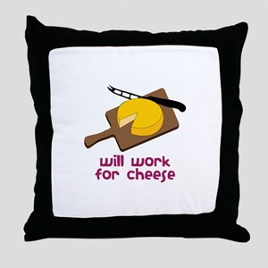 Will Work For Cheese Throw Pillow