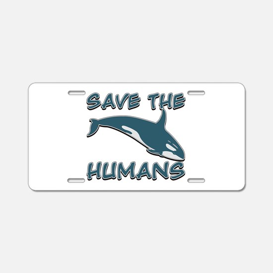 Save the Humans Aluminum License Plate