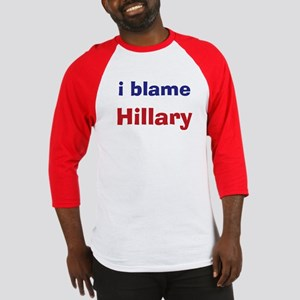 I Blame Hillary Baseball Jersey