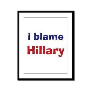 I Blame Hillary Framed Panel Print