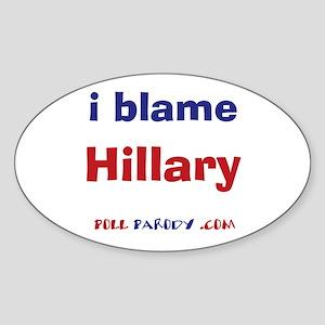 I Blame Hillary Oval Sticker