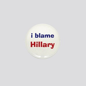 I Blame Hillary Mini Button