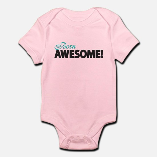 Born Awesome! Body Suit
