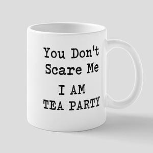 You Dont Scare Me I Am Tea Party Mugs