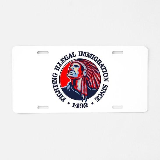 Native American (Illegal Immigration) Aluminum Lic