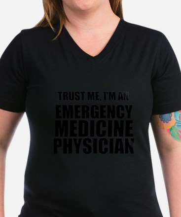 Trust Me, I'm An Emergency Medicine Physician T-Sh
