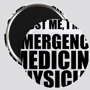 Trust Me, I'm An Emergency Medicine Physician Magn