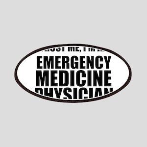 Trust Me, I'm An Emergency Medicine Physician Patc