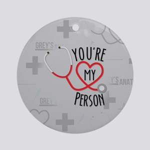 You're My Person Round Ornament