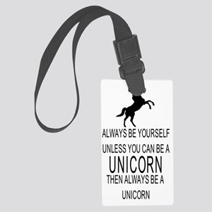 Always Be Yourself Unless You Ca Large Luggage Tag
