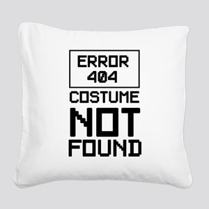 Error 404 costume not found Square Canvas Pillow