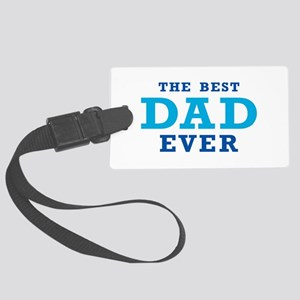The Best Dad Ever Luggage Tag