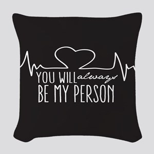You Will Always Be My Person Woven Throw Pillow