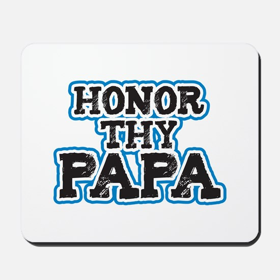 Honor thy Papa Mousepad