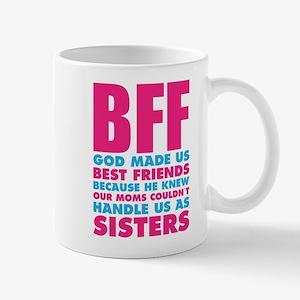 BFF GOD Made Us Best Friends Because.... Mugs