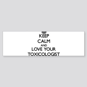 Keep Calm and Love your Toxicologist Bumper Sticke