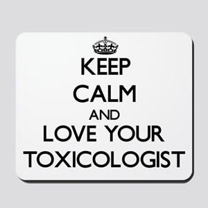 Keep Calm and Love your Toxicologist Mousepad