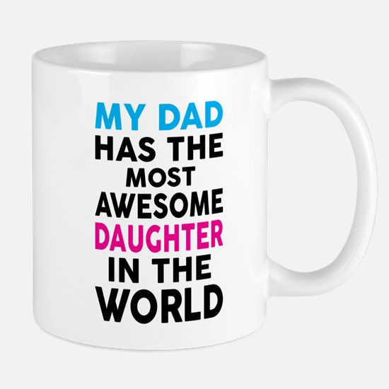 My Dad Has The Most Awesome Daughter In The World