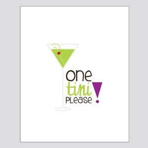 one tini PLease! Posters