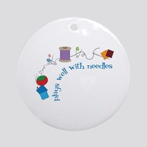 Plays well With Needles Ornament (Round)