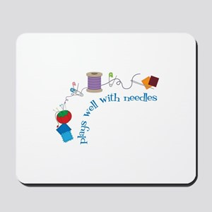 Plays well With Needles Mousepad
