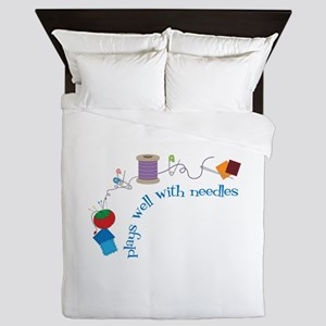 Plays well With Needles Queen Duvet