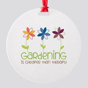 gardening is cheaper than therapy Ornament
