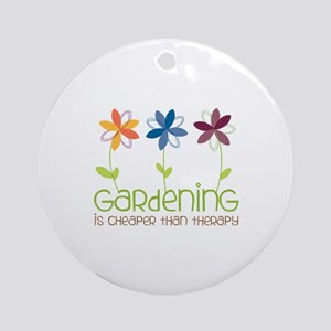 gardening is cheaper than therapy Ornament (Round)