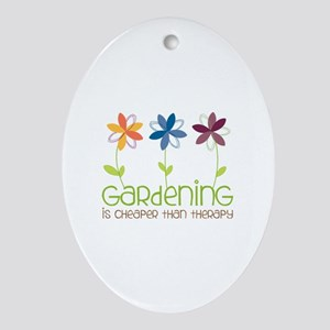 gardening is cheaper than therapy Ornament (Oval)