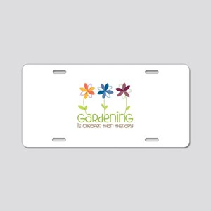 gardening is cheaper than therapy Aluminum License