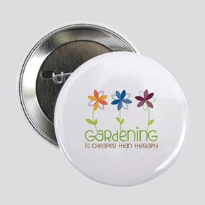 "gardening is cheaper than therapy 2.25"" Button"