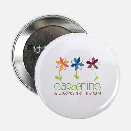 """gardening is cheaper than therapy 2.25"""" Button"""
