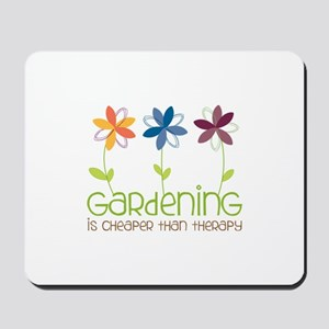 gardening is cheaper than therapy Mousepad