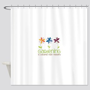 gardening is cheaper than therapy Shower Curtain