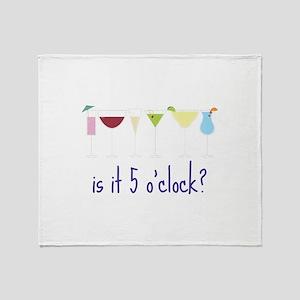 is it 5 o'clock? Throw Blanket