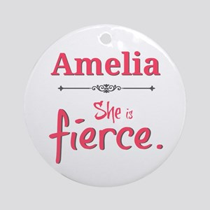 Amelia is fierce Ornament (Round)