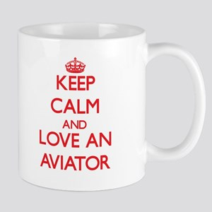 Keep Calm and Love an Aviator Mugs